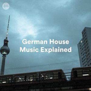 German House Music Explained: German House Music 2019