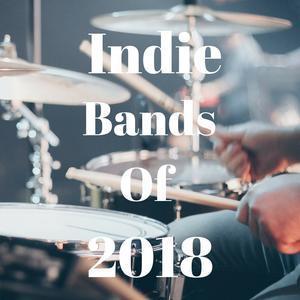 Indie Bands of 2018 Spotify playlist   Spotify Playlists - Thousands